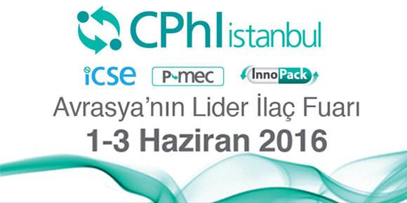 CPhI 1-3 HAZİRAN 2016 TARİHLERİNDE İSTANBUL'DA